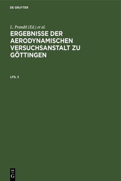 Ergebnisse der aerodynamischen Versuchsanstalt zu Göttingen. Lfg. 3