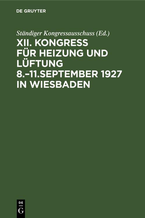 Kongress für Heizung und Lüftung 8.–11.September 1927 in Wiesbaden