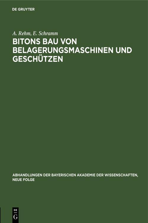 Bitons Bau von Belagerungsmaschinen und Geschützen