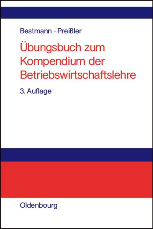 Übungsbuch zum Kompendium der Betriebswirtschaftslehre