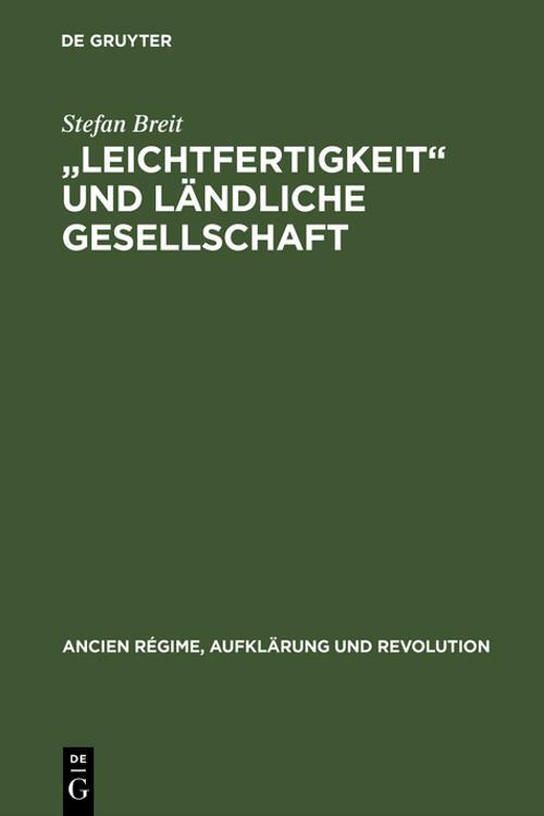 """""""Leichtfertigkeit"""" und ländliche Gesellschaft"""