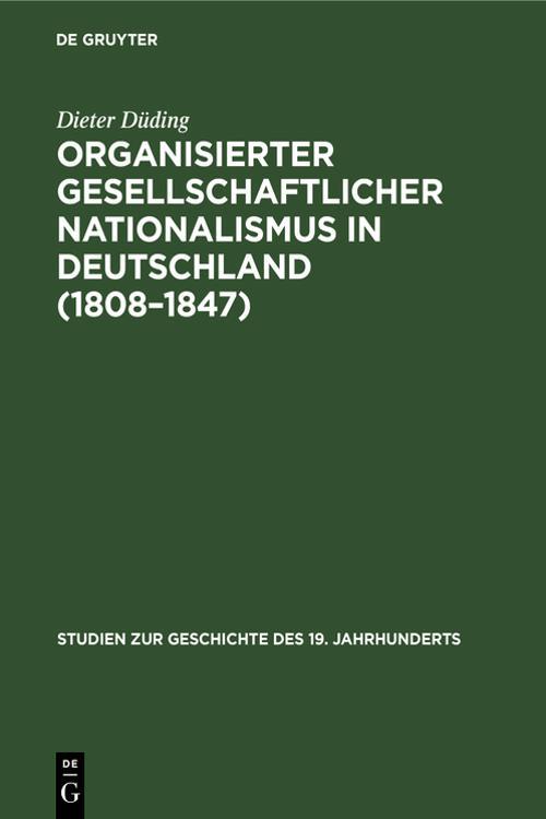 Organisierter gesellschaftlicher Nationalismus in Deutschland (1808–1847)