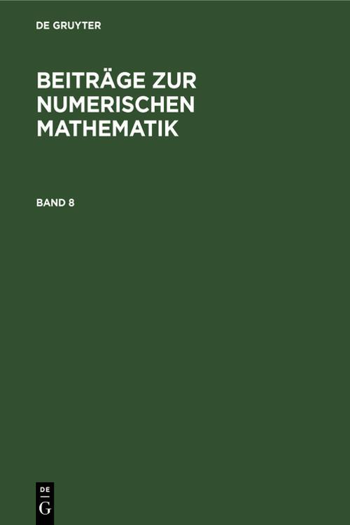 Beiträge zur Numerischen Mathematik. Band 8