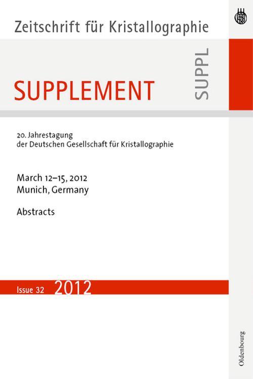 20. Jahrestagung der Deutschen Gesellschaft für Kristallographie; March 2012, Munich, Germany
