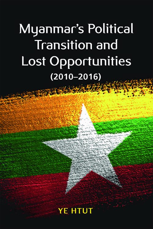 Myanmar's Political Transition and Lost Opportunities (2010–2016)