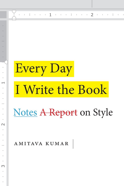 📖[PDF] Every Day I Write the Book by Amitava Kumar  Perlego