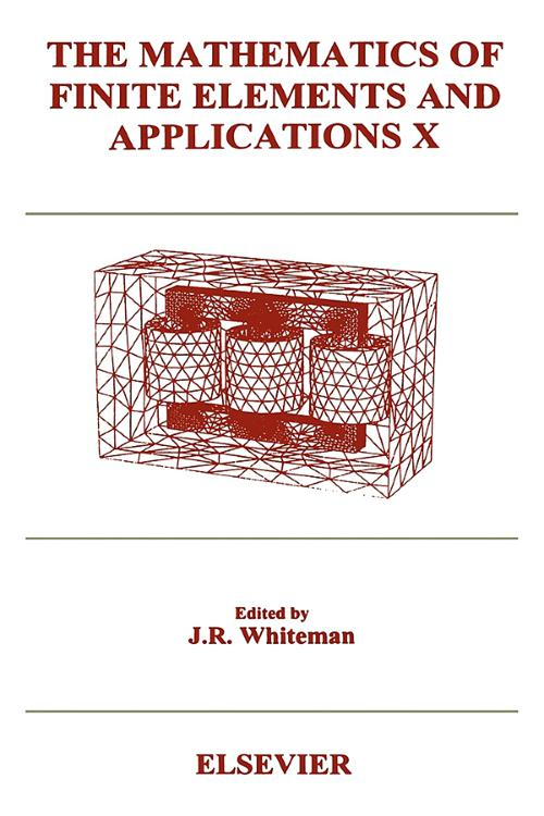 The Mathematics of Finite Elements and Applications X (MAFELAP 1999)