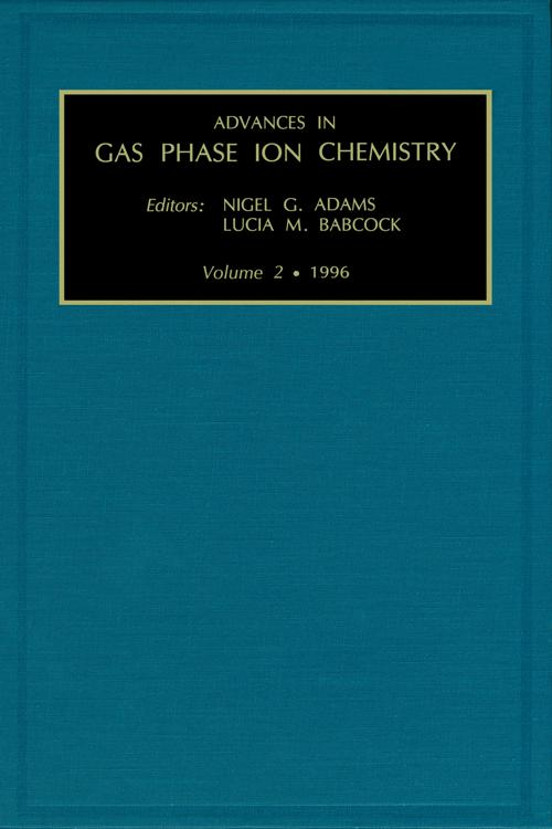 Advances in Gas Phase Ion Chemistry