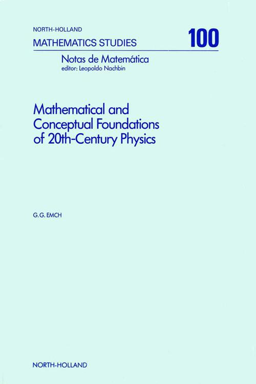 Mathematical and Conceptual Foundations of 20th-Century Physics