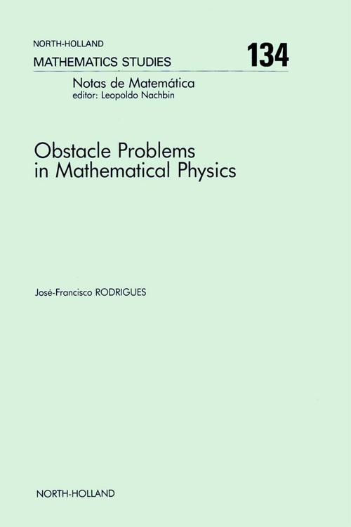Obstacle Problems in Mathematical Physics
