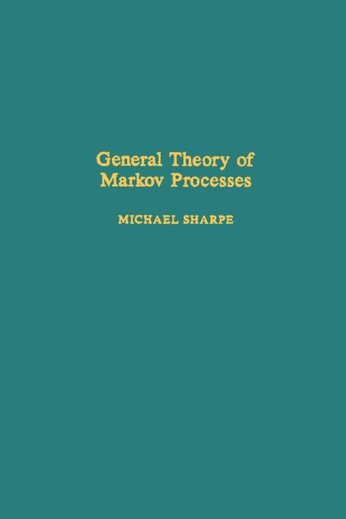 General Theory of Markov Processes