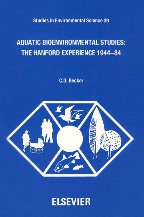 Aquatic Bioenvironmental Studies: The Hanford Experience: 1944-1984