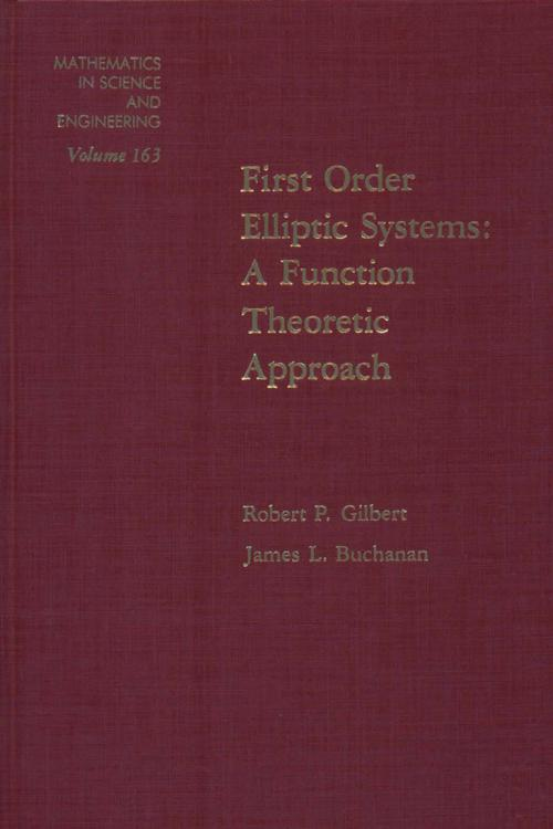 First Order Elliptic Systems: A Function Theoretic Approach