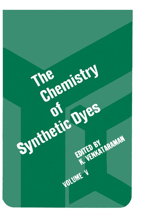 The Chemistry of Synthetic Dyes V5