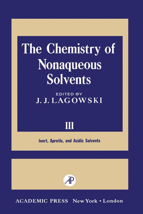 The Chemistry of Nonaqueous Solvents III