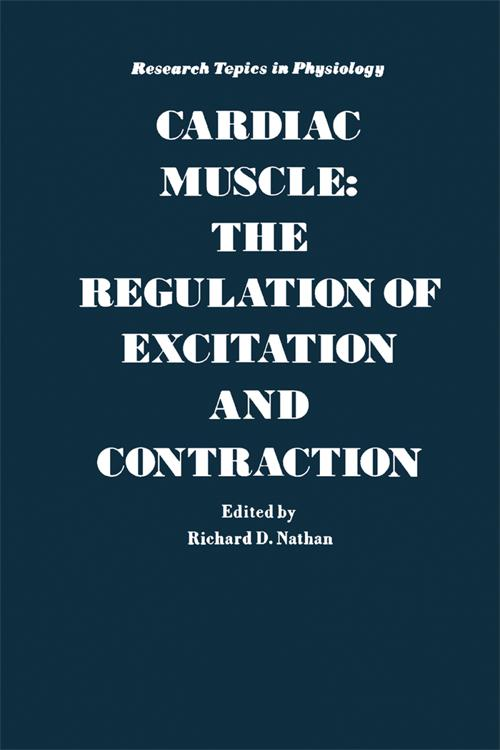 Cardiac Muscle: The Regulation Of Excitation And Contraction