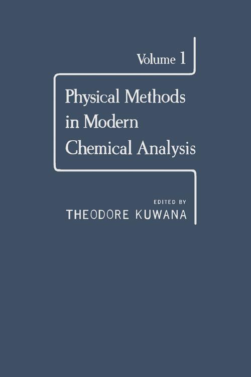 Physical Methods in Modern Chemical Analysis V1