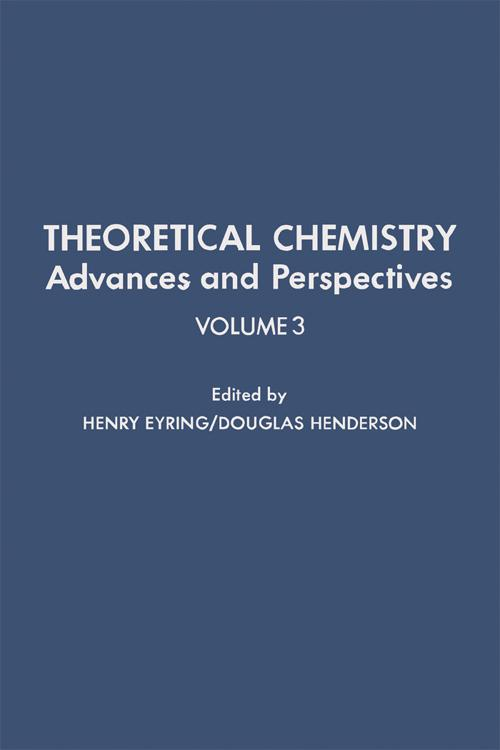 Theoretical Chemistry Advances and Perspectives V3