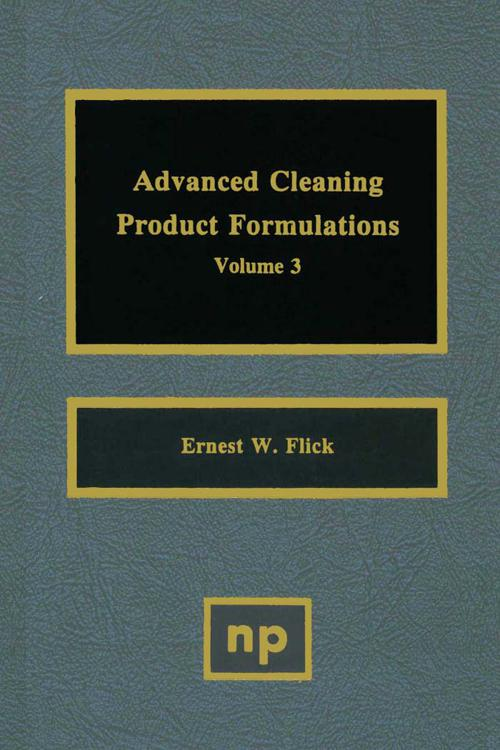 Advanced Cleaning Product Formulations, Vol. 3