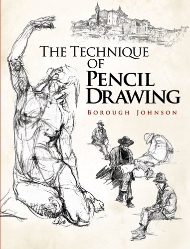 The Technique of Pencil Drawing by Borough Johnson   Read online