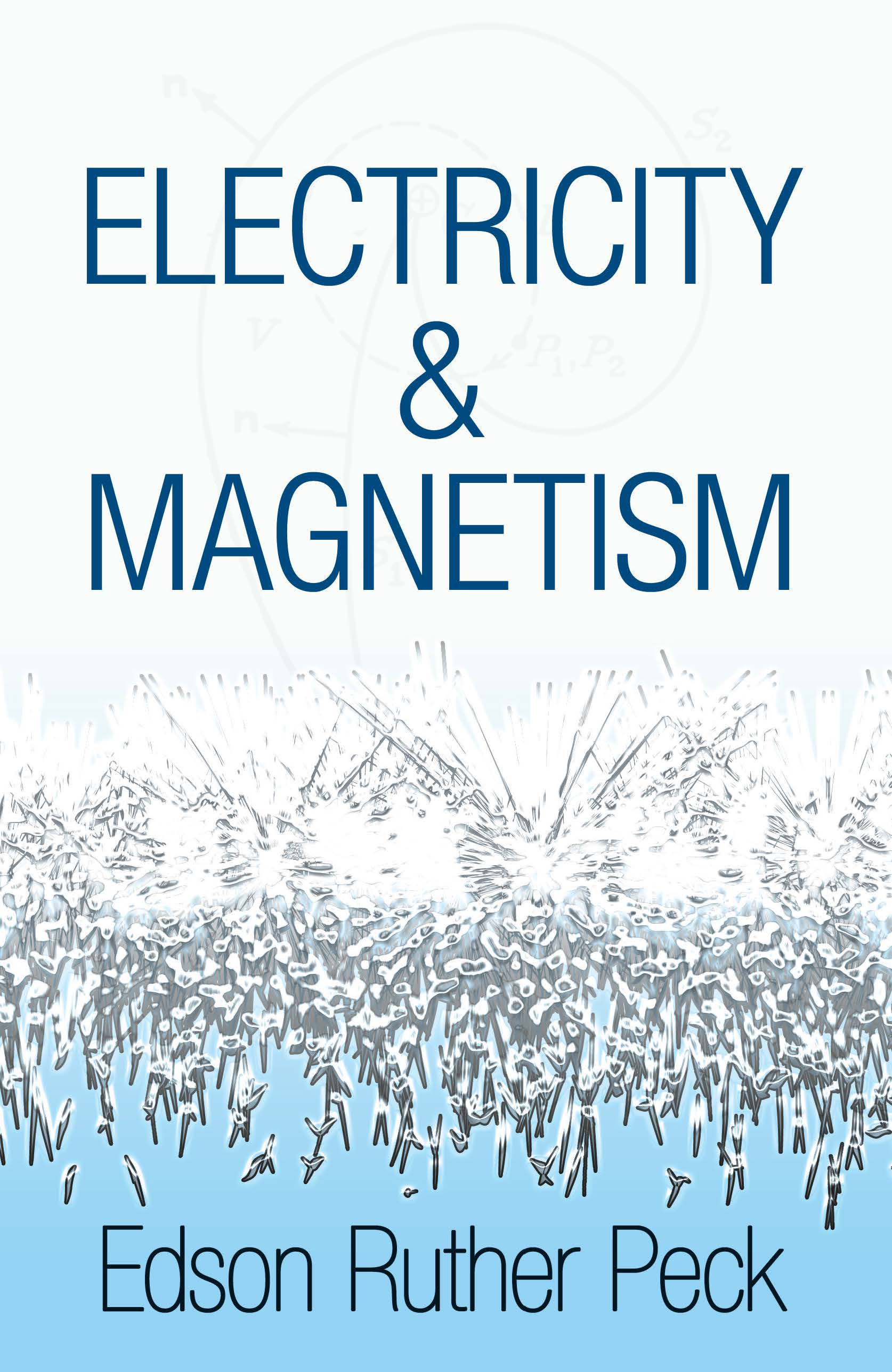 Electricity and Magnetism by Edson Ruther Peck   Read online   PDF