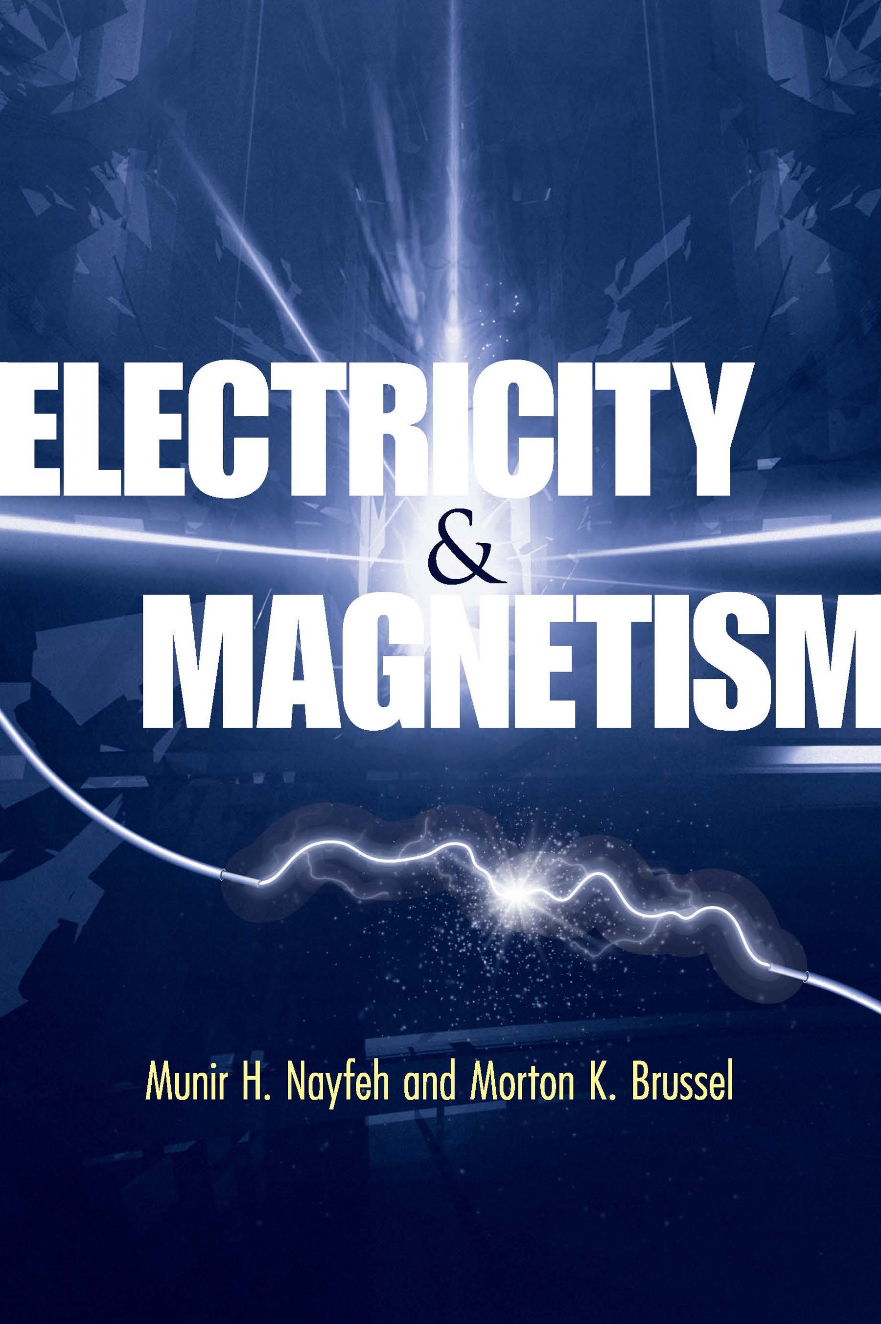 Electricity and Magnetism by Munir H  Nayfeh, Morton K
