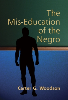 essays on woodsons the mis-education of the negro The mis-education of the negro analytical essay by writingsensation the mis-education of the negro a summary and exploration of this book by carter g woodson.