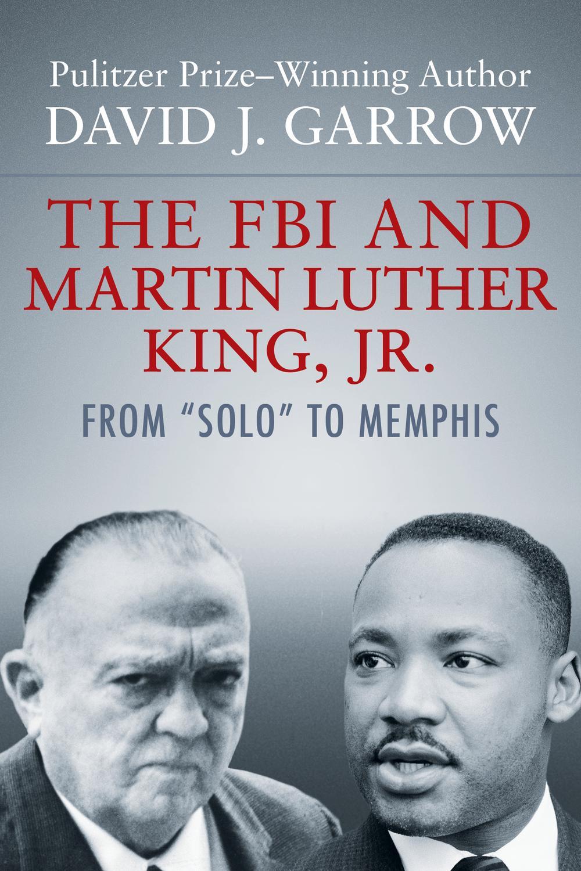 The Fbi And Martin Luther King Jr By David J Garrow Pdf Ebook