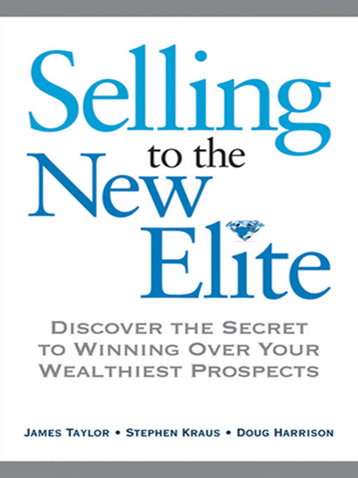 Selling to The New Elite by Stephen KRAUS, James Taylor