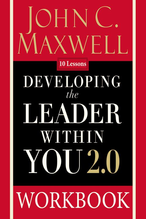 Developing the Leader Within You 2. 0 Workbook