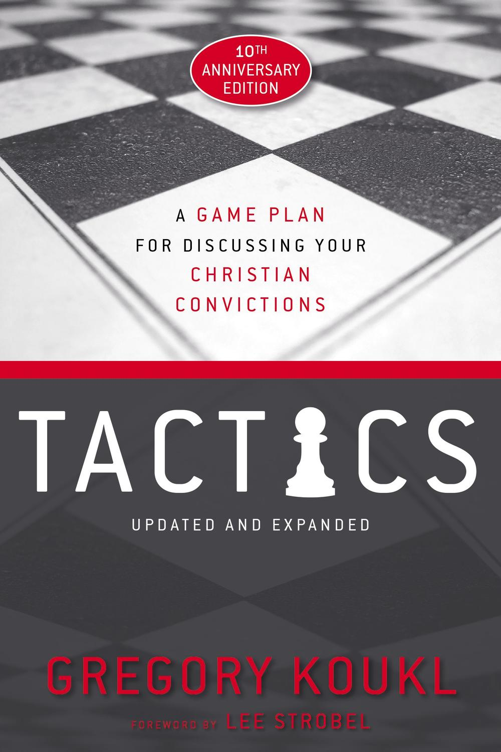 Pdf Tactics 10th Anniversary Edition By Gregory Koukl Perlego