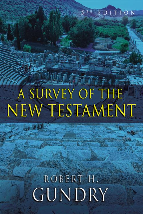 A Survey of the New Testament (Enhanced Edition)