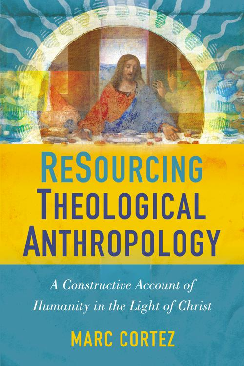 ReSourcing Theological Anthropology