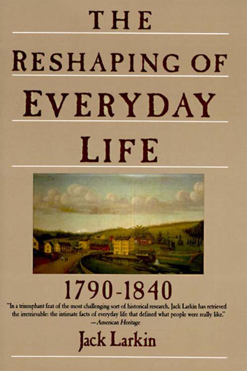 The Reshaping of Everyday Life