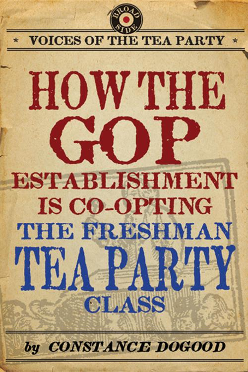 How the GOP Establishment Is Co-Opting the Freshman Tea Party Class