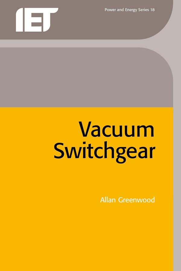 Vacuum Switchgear by Allan Greenwood | Read online | PDF, eBook
