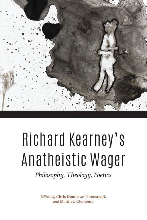 Richard Kearney's Anatheistic Wager