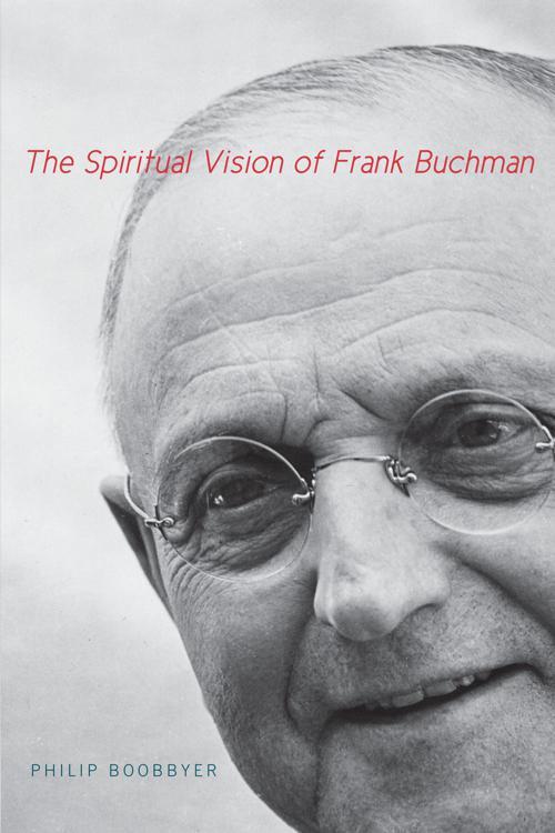 The Spiritual Vision of Frank Buchman