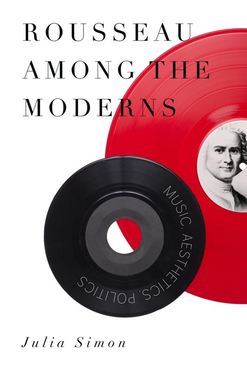 Rousseau Among the Moderns