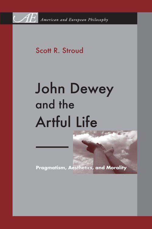 John Dewey and the Artful Life