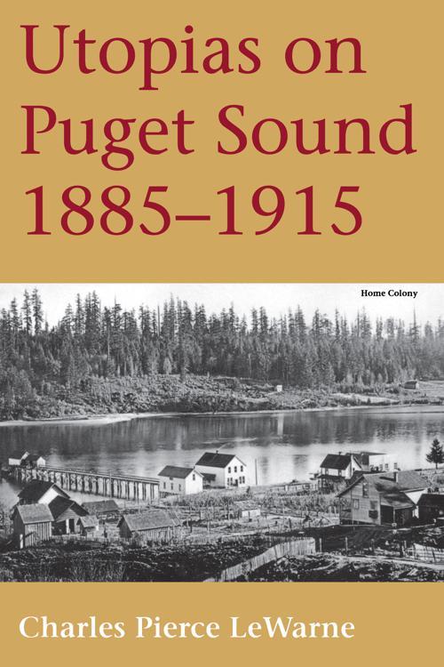 Utopias on Puget Sound, 1885-1915