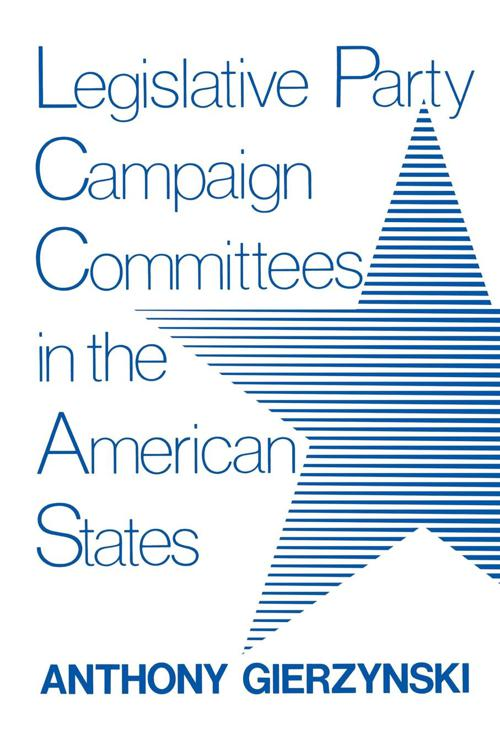 Legislative Party Campaign Committees in the American States