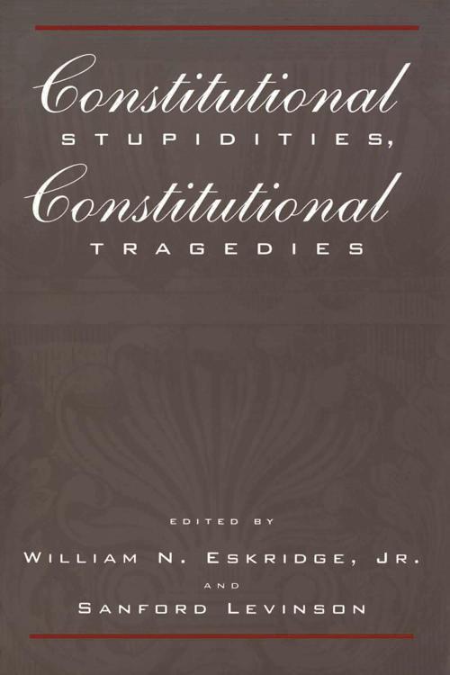 Constitutional Stupidities, Constitutional Tragedies