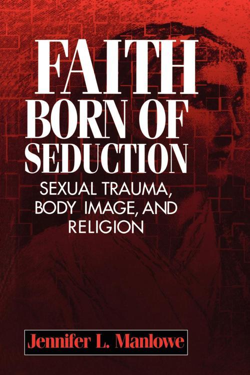 Faith Born of Seduction