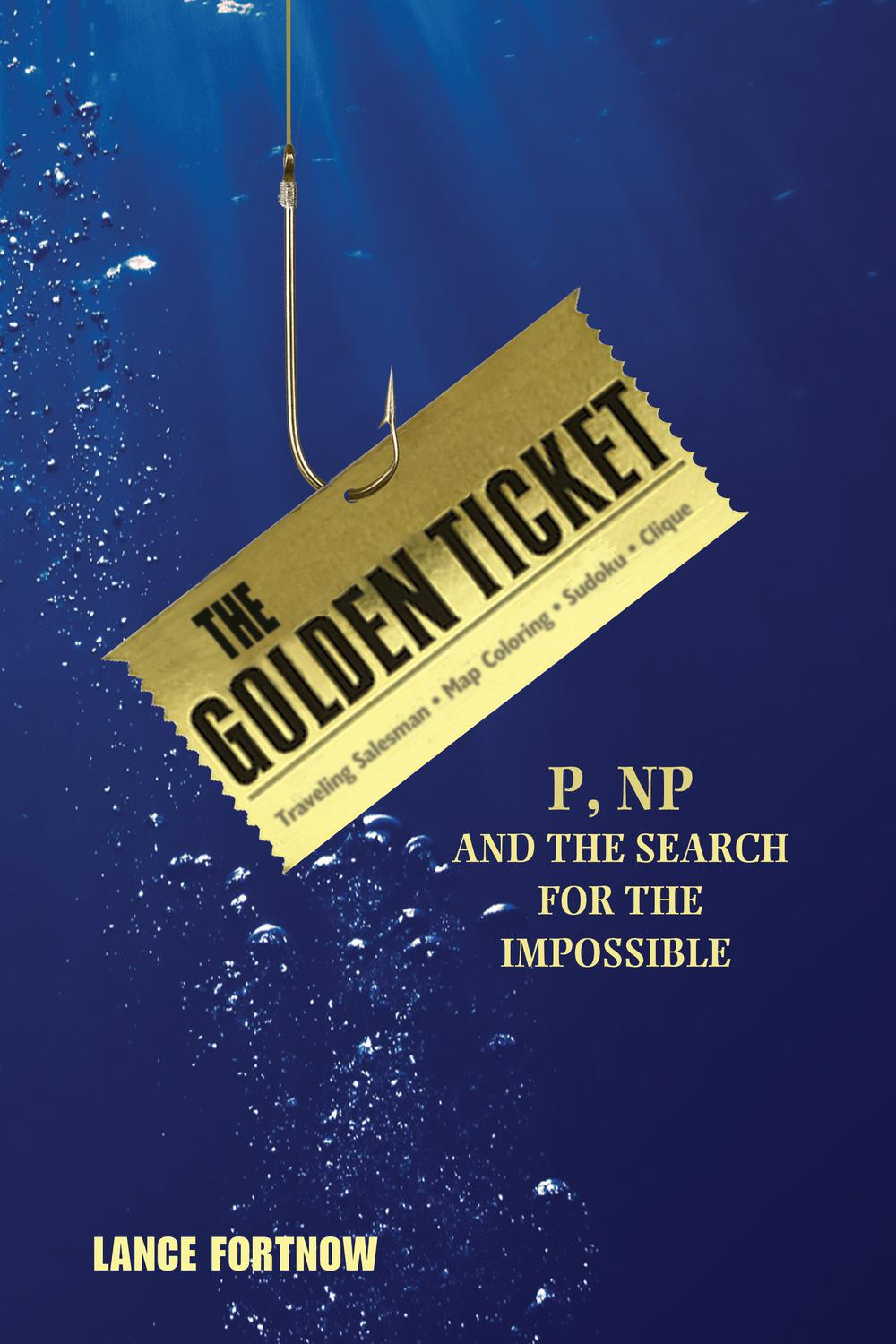 Download The Golden Ticket P Np And The Search For The Impossible By Lance Fortnow