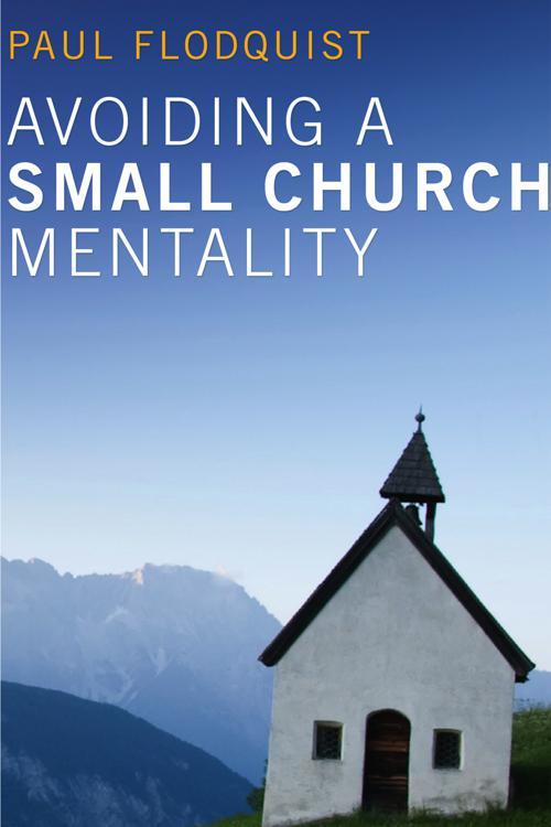Avoiding a Small Church Mentality