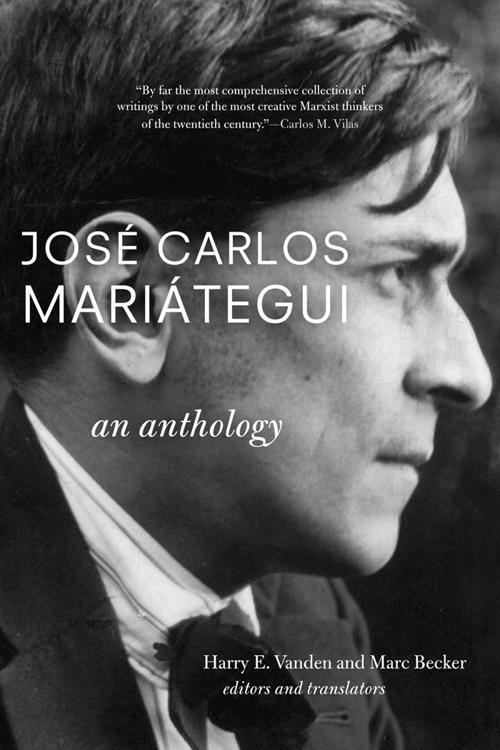 José Carlos Mariátegui: An Anthology