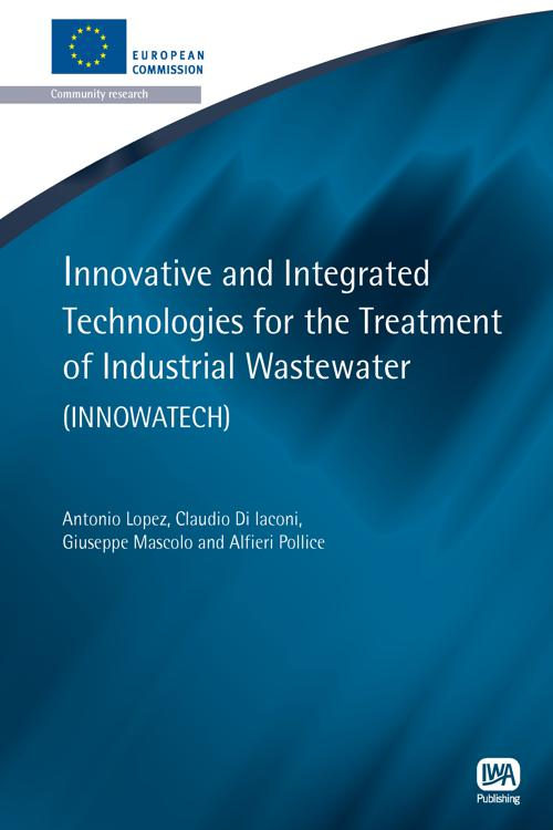Innovative and Integrated Technologies for the Treatment of Industrial Wastewater