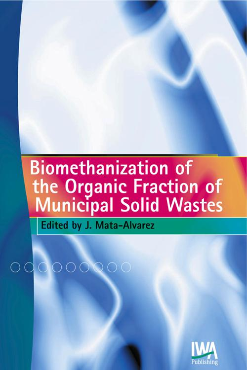 Biomethanization of the Organic Fraction of Municipal Solid Wastes