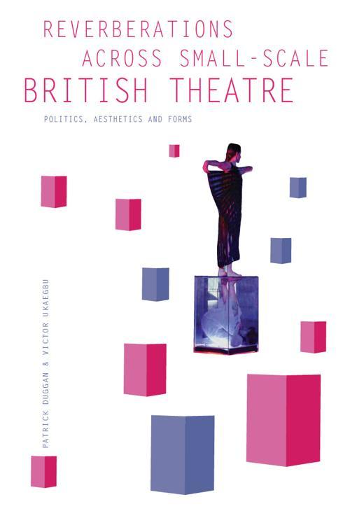 Reverberations across Small-Scale British Theatre